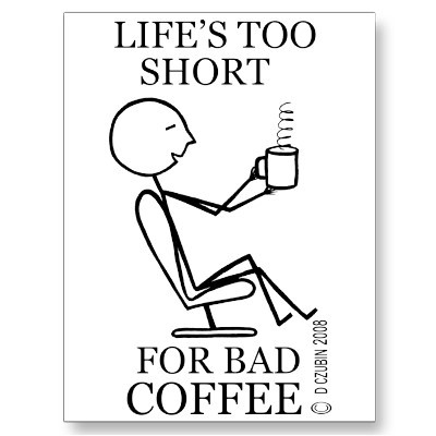 Lifes_too_short_for_bad_coffee_postcard-p239996212049532216z85wg_400