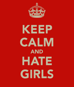 keep-calm-and-hate-girls-7